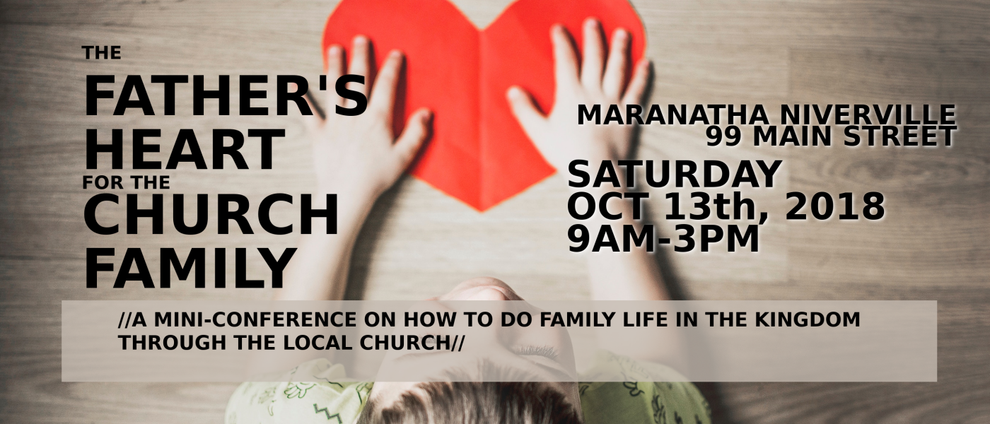 The Father's Heart for the Church Family Mini-Conference - Oct 13 2018 9:00 AM