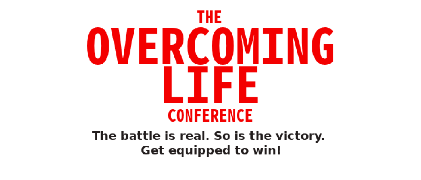 The Overcoming Life Conference  - Oct 4 2018 7:00 PM